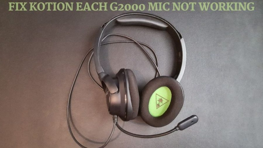 How to Fix Kotion Each G2000 Mic Not Working